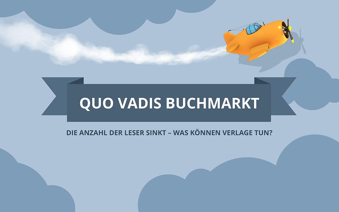 Quo vadis Buchmarkt:  Die Anzahl der Leser sinkt – was können Verlage tun?